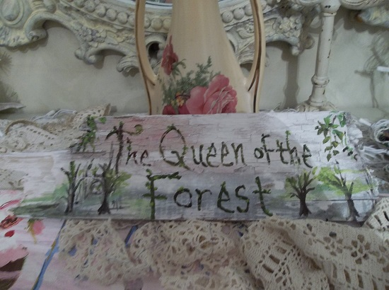 (Queen Of The Forest) Handpainted Sign